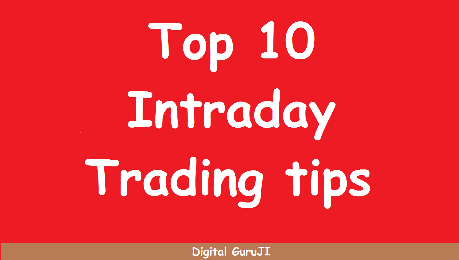 Top 10 Intraday Trading tips